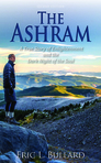 Ebook The Ashram: A True Story of Enlightenment and the Dark Night of the Soul read Online!