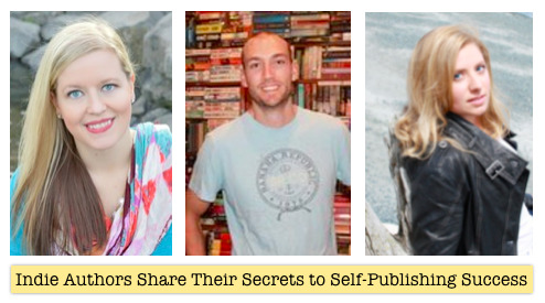 Indie Authors Share Their Secrets to Creating Successful Self-Publishing Careers