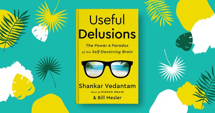 Shankar Vedantam, of 'Hidden Brain,' on Using Your Delusions