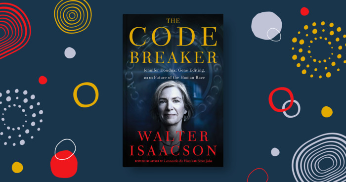 Famed Biographer Walter Isaacson on Gene Editing, Science, and Good Books