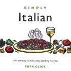 Simply Italian: 100 Easy-To-Make, Zesty, Satisfying Favorites