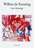 Willem de Kooning: Late Paintings
