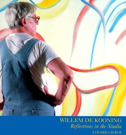 Willem De Kooning: Reflections in the Studio