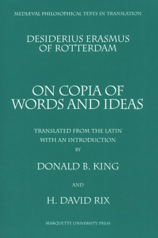 Desiderius Erasmus of Rotterdam: On Copia of Words and Ideas