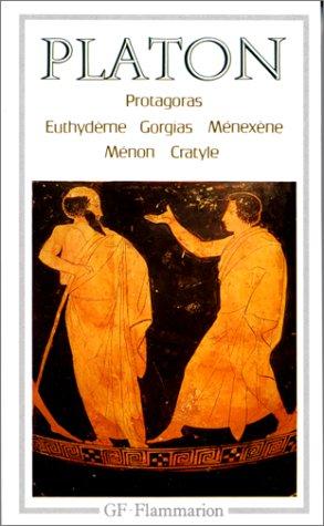 Protagoras/Euthydème/Gorgias/Ménexène/Ménon/Cratyle
