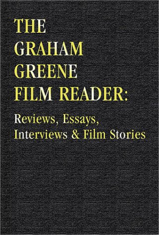 The Graham Greene Film Reader by David Parkinson
