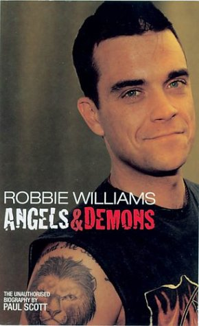 Robbie Williams: Angels & Demons: The Unauthorised Biography