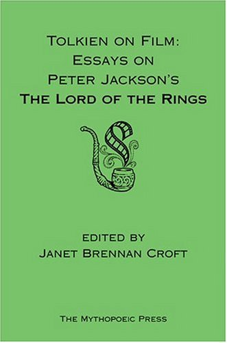 tolkien on film essays on peter jackson s the lord of the rings 7338