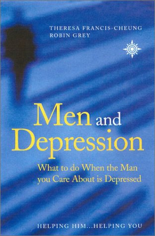 Men and Depression: What to Do When the Man You Care About is Depressed