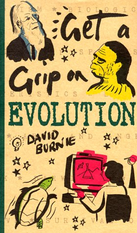 Get a Grip on Evolution by David Burnie