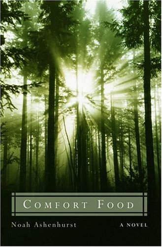 Comfort Food: A Novel (IPPY Award Winner for Best Regional Fiction, West--Pacific)