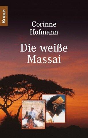 Die weiße Massai by Corinne Hofmann