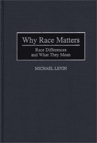 Why Race Matters: Race Differences and What They Mean