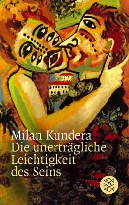 Die unerträgliche Leichtigkeit des Seins by Milan Kundera