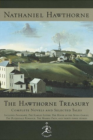 The Hawthorne Treasury: Complete Novels and Selected Tales