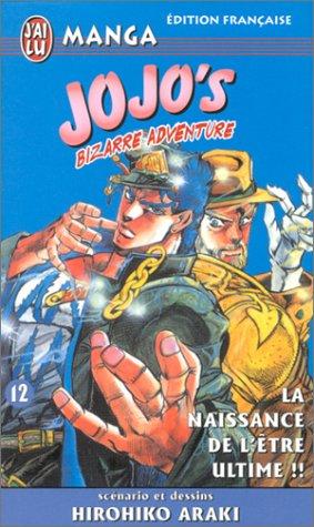 Jojo's Bizarre Adventure, Tome 12: La Naissance de l'être ultime!! (Battle Tendency, #7)