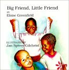 Big Friend, Little Friend by Eloise Greenfield