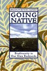 Going Native: Biodiversity in Our Own Backyards