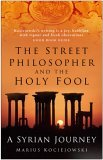 The Street Philosopher and the Holy Fool: A Syrian Journey