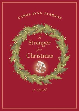 A Stranger for Christmas by Carol Lynn Pearson