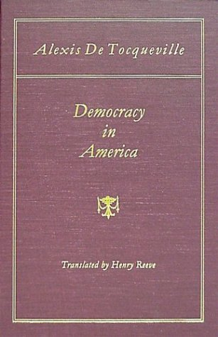Democracy in America (1838): Translated by Henry Reeve, Esq. With an Original Preface and Notes by John C. Spencer