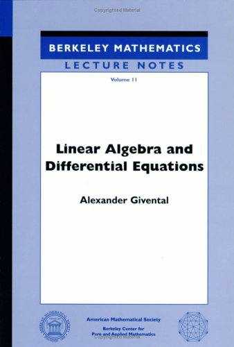 Linear Algebra and Differential Equations (Berkeley Mathematics Lecture Notes Vol 11)