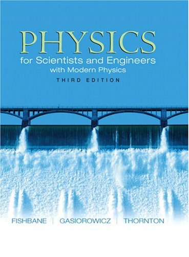 Physics: for Scientists and Engineers with Modern Physics