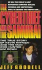 The Cyberthief and the Samurai: The True Story of Kevin Mitnick-And the Man Who Hunted Him Down