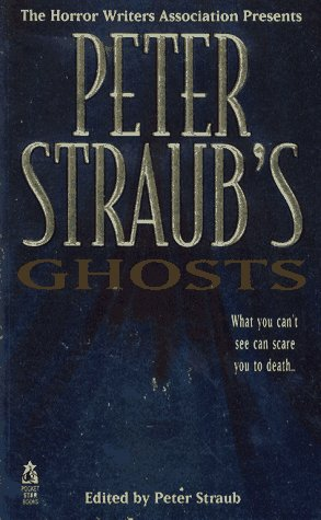 The Horror Writers Association Presents Peter Straub's Ghosts