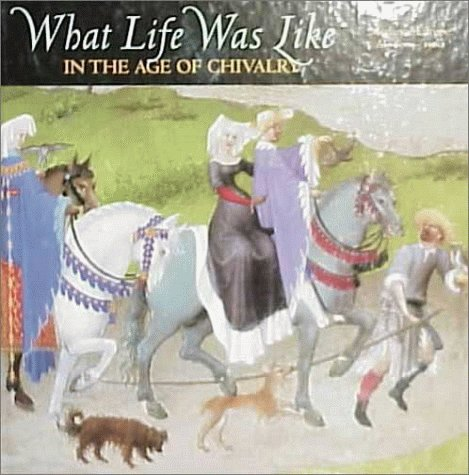 What Life Was Like In the Age of Chivalry by Denise Dersin
