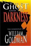 The Ghost and the Darkness by William Goldman