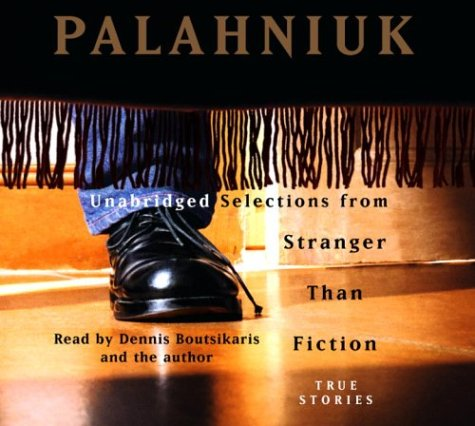 Stranger Than Fiction: True Stories: Unabridged Selections