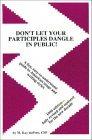Don't Let Your Participles Dangle in Public!