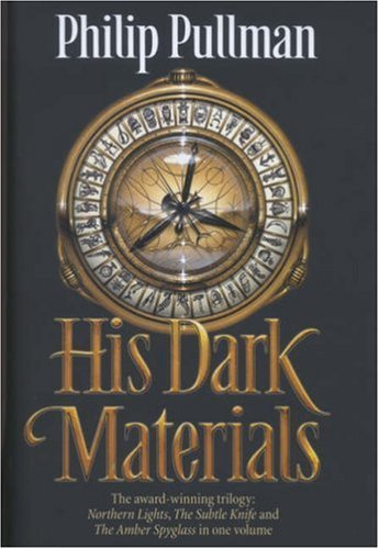 His Dark Materials Trilogy (Northern Lights; The Subtle Knife; The Amber Spyglass)