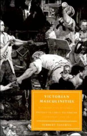 Victorian Masculinities by Herbert L. Sussman