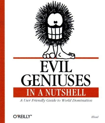 Evil Geniuses in a Nutshell by Illiad