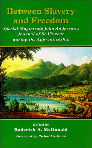 between-slavery-and-freedom-special-magistrate-john-anderson-s-journal-of-st-vincent-during-the-apprenticeship