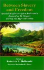 Between Slavery and Freedom Special Magistrate John Anderson'... by Roderick A. McDonald