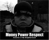 Money Power Respect: Pictures of My Neighborhood
