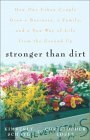 Stronger Than Dirt: How One Urban Couple Grew a Business, a Family, and a New Way of Life from the Ground Up