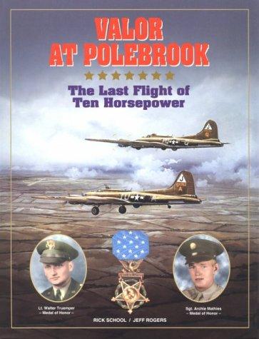 Valor at Polebrook : The Last Flight of Ten Horsepower