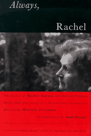 Always, Rachel: The Letters of Rachel Carson and Dorothy Freeman 1952-64-The Story of a Remarkable Friendship (Concord Library)