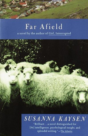 Far Afield by Susanna Kaysen