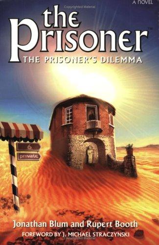 The Prisoner:  The Prisoner's Dilemma