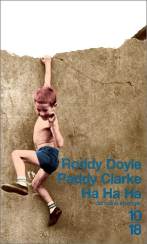 paddy clarke ha ha ha essay Roddy doyle won the mann booker prize for paddy in 1993, and this wonderful  novel is my latest attempt to read all forty booker prize winners.