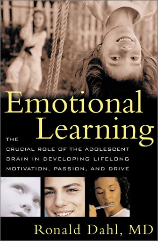 Emotional Learning: The Crucial Role of the Adolescent Brain in Developing Lifelong Motivation, Passion, and Drive