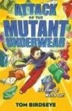 Attack of the Mutant Underwear