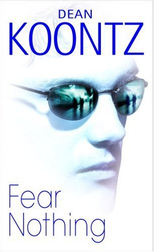 Fear Nothing by Dean Koontz