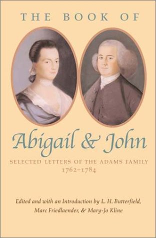 the-book-of-abigail-and-john-selected-letters-of-the-adams-family-1762-1784