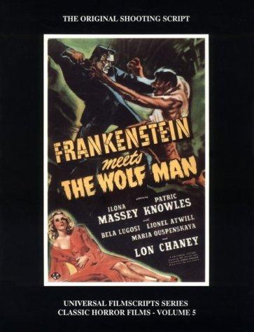 Frankenstein Meets the Wolf Man  (Universal Filmscript Series, Vol. 5) (Universal Filmscripts Series: Classic Horror Films)